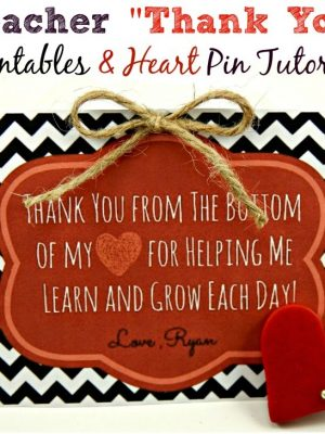 "Free ""Thank You"" Teacher Printables & Clay Polymer Heart Pin Tutorial"