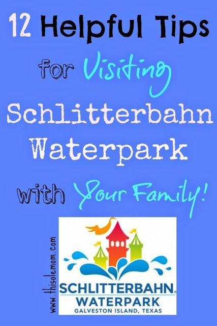 Schlitterbahn Waterpark Galveston Texas, Tips for visiting Waterparks, Tips For Visiting Schlitterbahn Waterparks, Family Fun at Schlitterbahn Waterparks, Waterpark Tips, What to bring when visiting a Waterpark
