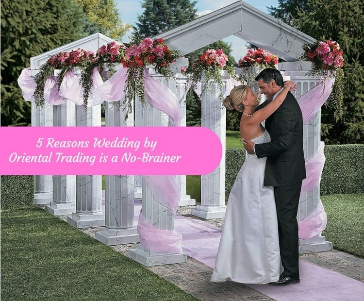5 Reasons Wedding by Oriental Trading is a No-Brainer