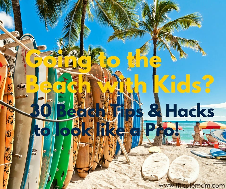 30 Tips And Hacks To Look Like A Pro When You Bring Kids The Beach