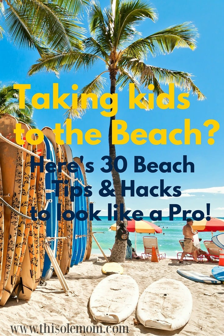 30 Tips And Hacks For Your Next Beach Trip With Kids