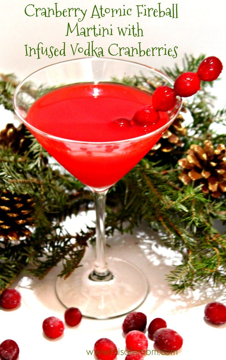 Cranberry Atomic Fireball Martini with Infused Vodka Cranberries
