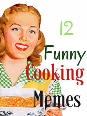 12 Funny Cooking Memes